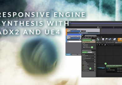 Responsive Engine Synthesis with ADX2 and UE4