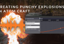 Creating Punchy Explosions in Atom Craft