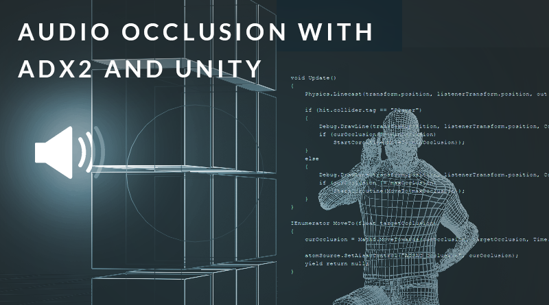 Audio Occulusion with ADX2 and Unity