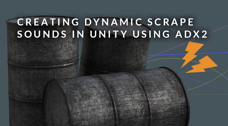 Blog-Picture_20191217_Creating Dynamic Scrape Sounds in Unity using ADX2