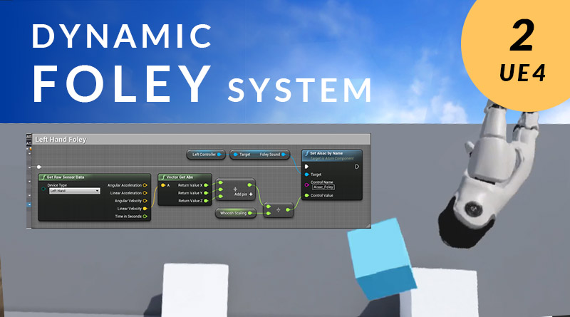 Blog Picture_20200918_Creating a Dynamic Foley System in UE4